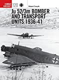Ju 52/3m Bomber and Transport Units 1936-41 (Combat Aircraft, Band 120) - Robert Forsyth