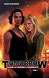 Tomorrow, quand la guerre a commencé - Tome 3 - Le dernier sacrifice