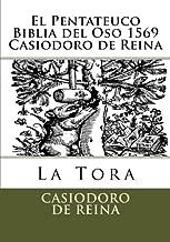 El Pentateuco Biblia del Oso 1569 Casiodoro de Reina (Spanish Edition)
