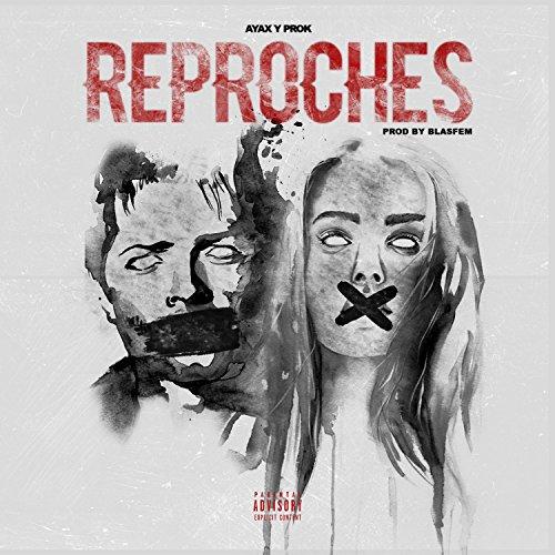 Reproches [Explicit]