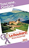 Le Routard Toscane, Ombrie 2013