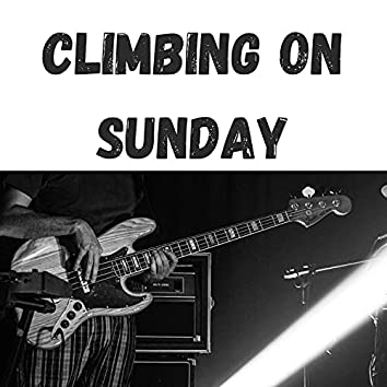 Climbing on Sunday
