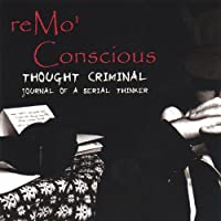 Thought Criminal: Journal of a Serial Thinker