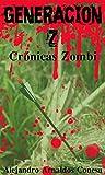 Generación Z: Crónicas Zombi...