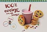 100% Cocino con mis amigos: Pasteles, galletas ¡y mucho más! (Actividades y destrezas)