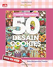 Cookies Decorating: 50 Desain Cookies - Step by Step (Indonesian Edition)