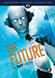 The Future: A 360 Degree View by Discovery Channel