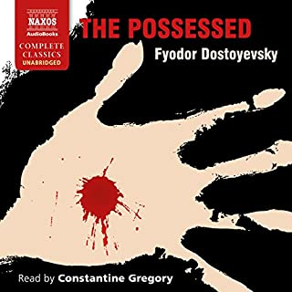The Possessed                   By:                                                                                                                                 Fyodor Dostoyevsky,                                                                                        Constance Garnett - translator                               Narrated by:                                                                                                                                 Constantine Gregory                      Length: 27 hrs and 27 mins     16 ratings     Overall 4.5