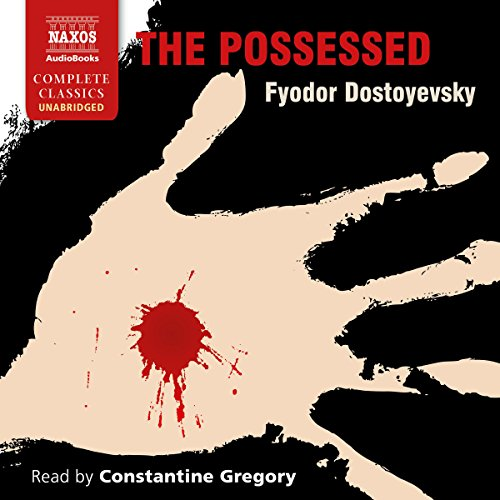 The Possessed                   Written by:                                                                                                                                 Fyodor Dostoyevsky,                                                                                        Constance Garnett - translator                               Narrated by:                                                                                                                                 Constantine Gregory                      Length: 27 hrs and 27 mins     2 ratings     Overall 4.5