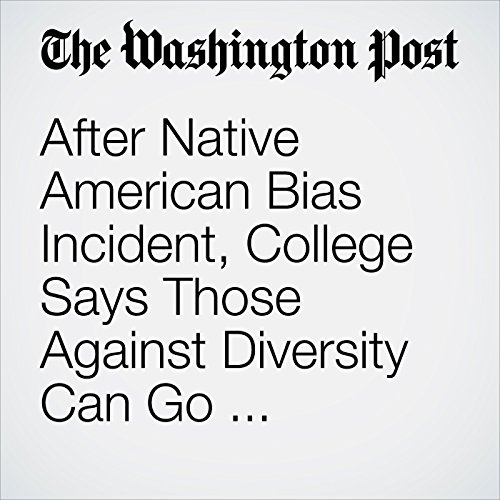 After Native American Bias Incident, College Says Those Against Diversity Can Go 'Elsewhere' copertina