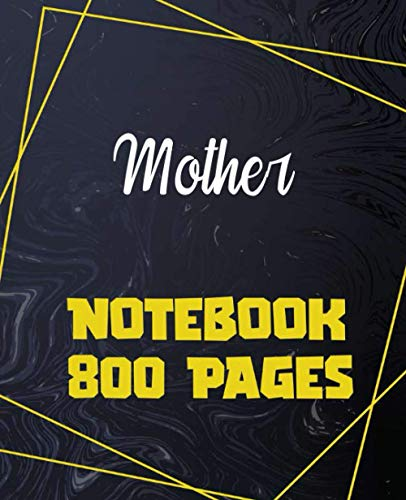 Mother - Notebook 800 Pages: Giant Journal 800 Pages 400 Sheets, Large...