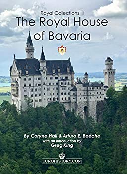 The Royal House of Bavaria 1944207090 Book Cover
