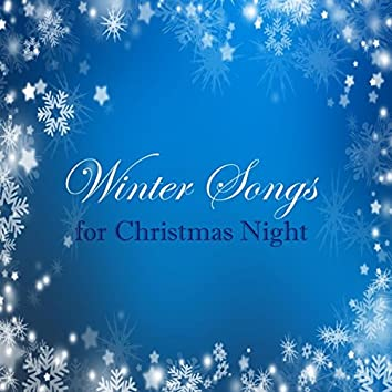 Winter Songs for Christmas Night & Holiday Music Traditional Collection