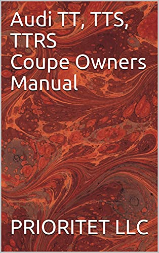 Audi TT, TTS, TTRS Coupe Owners Manual (English Edition)