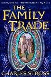 The Family Trade (The Merchant Princes)