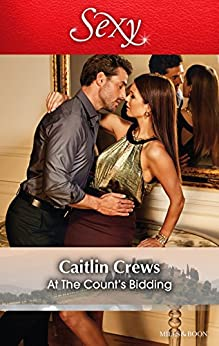 At The Count's Bidding by [Caitlin Crews]