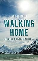 Walking Home: A Journey in the Alaskan Wilderness