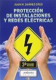 Protección De Instalaciones Y Redes Eléctricas - 3ª Edición