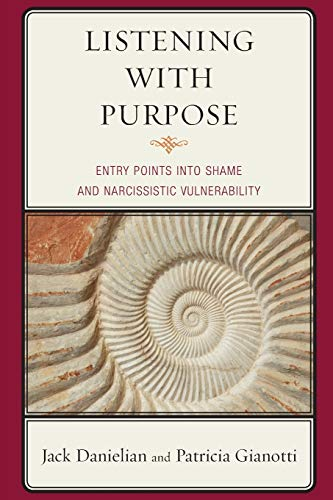 Listening with Purpose: Entry Points into Shame and Narcissistic Vulnerability