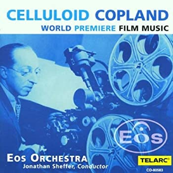 Celluloid Copland - Film Music / Sheffer EOS Orchestra by Eos Orchestra  2001-01-23