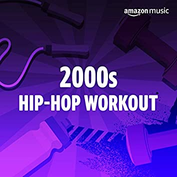 2000s Hip-Hop Workout