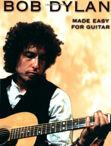 Dylan Bob Made Easy For Guitar MLC -ALB- (Twenty-two songs including 'Blowin' In The Wind', 'Lay, Lady Lay', 'Mr. Tambourine Man' and 'Like A Rolling Stone'.): Noten für Gitarre (Gesang) (Bob Dylan)