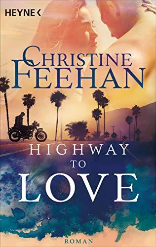 Highway to Love: Roman (Die Highway-Serie 1)