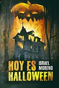 Hoy es Halloween: La secuela de 'Mañana es Halloween' par Israel Moreno