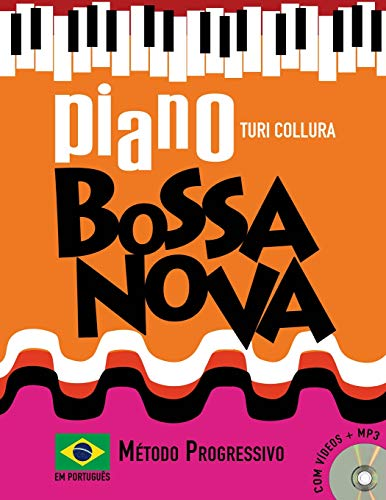 Piano Bossa Nova: Método Progressivo: Em Português