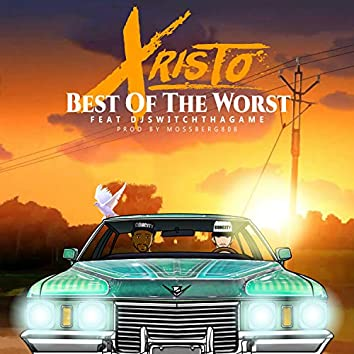 Best of the Worst (feat. DJ Switchthagame)