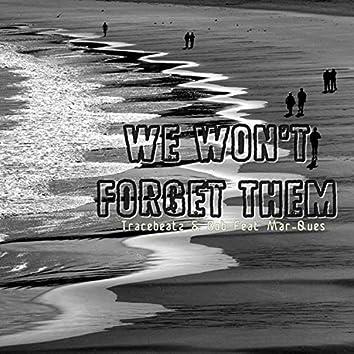 We Won't Forget Them