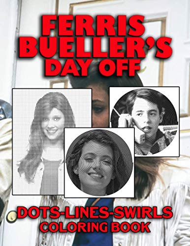 Ferris Buellers Day Off Dots Lines Swirls Coloring Book: Great Adult Color Puzzle Activity Books For Men And Women