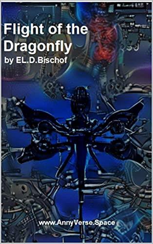 Flight of the Dragonfly: E1 - S1 - Annyverse (ANNYVERSE.SPACE Book 2) (English Edition)