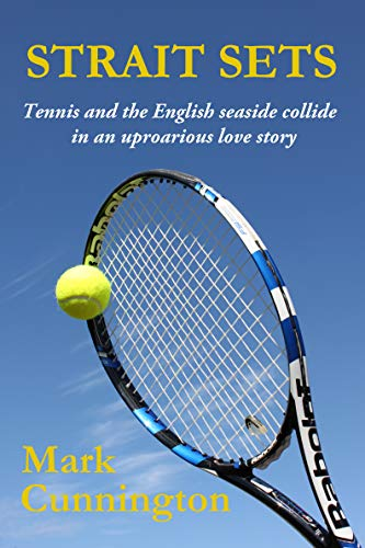 Strait Sets: Tennis and the English seaside collide in a laugh-out-loud, dark romantic comedy (English Edition)