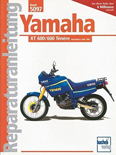 Yamaha XT 600 / 600 Ténéré: Handbuch für Pflege, Wartung und Reparatur (Reparaturanleitungen)