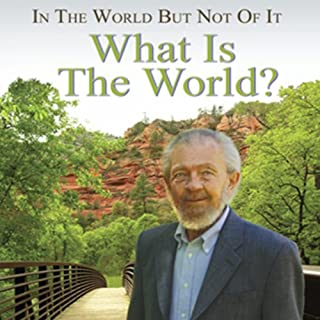 In the World but Not of It: What Is the World?                   By:                                                                                                                                 David R. Hawkins                               Narrated by:                                                                                                                                 David R. Hawkins                      Length: 4 hrs and 56 mins     1 rating     Overall 4.0