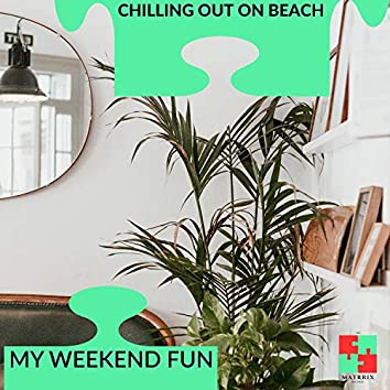 Chilling Out On Beach - My Weekend Fun
