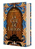 La Cité de Laiton - livre 1 La trilogie Daevabad (relié) (01)