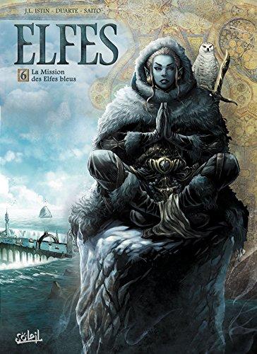 Elfes T06 La Mission des Elfes bleus: La Mission des Elfes bleus