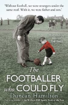 The Footballer Who Could Fly by [Duncan Hamilton]