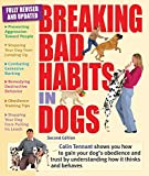 Breaking Bad Habits in Dogs: Learn to Gain the Obedience and Trust of Your Dog by Understanding the Way It Thinks and Behaves