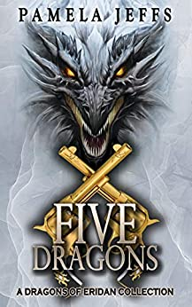 Five Dragons: A Dragons of Eridan Collection by [Pamela Jeffs]