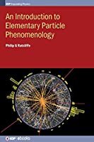An Introduction to Elementary Particle Phenomenology (Iop Expanding Physics)