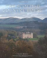 The Scottish Country House by James Knox(2012-11-01)