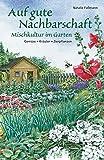 Auf gute Nachbarschaft: Mischkultur im Garten - gebundenes Buch