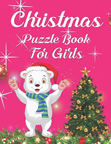 Christmas Puzzle Book For Girls: A Educational Christmas Word Puzzles, Sudoku Puzzles, Mazes Book For Kids Learner!