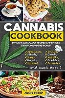 Cannabis Cookbook: DIY Easy Marijuana Recipes and Edibles from Around the World