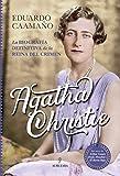 Agatha Christie: La biografía definitiva de la Reina del Crimen (Memorias y biografías)