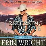 Returning for Love: A Western Romance Novel: Long Valley Romance, Book 4