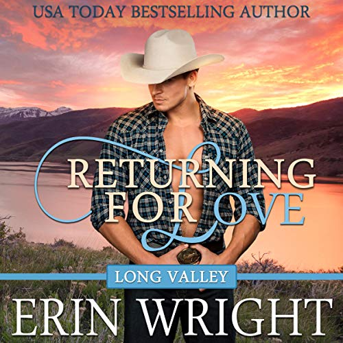 Returning for Love: A Western Romance Novel Audiobook By Erin Wright cover art